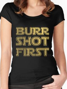 Burr Shot First, Gold Women's Fitted Scoop T-Shirt