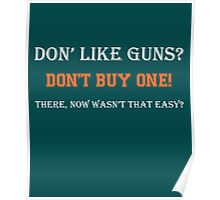 Don't Like Guns Don't Buy One 2 Poster