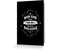 WORK HARD white version Greeting Card
