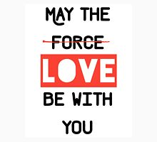 May the love / force be with you Unisex T-Shirt
