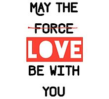 May the love / force be with you Photographic Print
