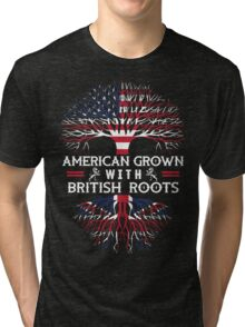 American Grown With British Roots Tri-blend T-Shirt