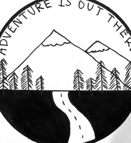 Adventure is out there. Sticker