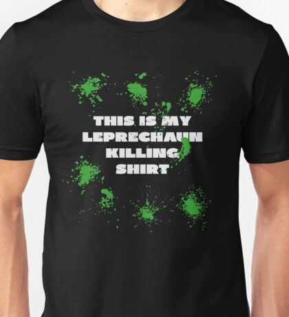 THIS IS MY LEPRECHAUN KILLING SHIRT Unisex T-Shirt