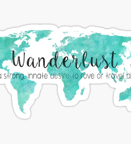 Wanderlust (n) Teal Watercolor World Map Sticker