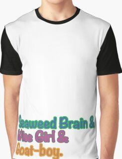 Seaweed brain, Wise girl, Goat boy Graphic T-Shirt