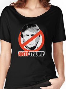 ANTI-TRUMP Women's Relaxed Fit T-Shirt