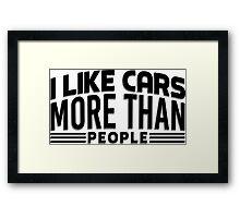 I like cars more than people Framed Print
