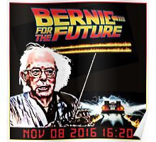 Bernie Sanders FOR THE FUTURE! BERNIE SANDERS 2016! Poster