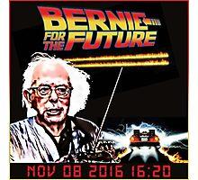 Bernie Sanders FOR THE FUTURE! BERNIE SANDERS 2016! Photographic Print