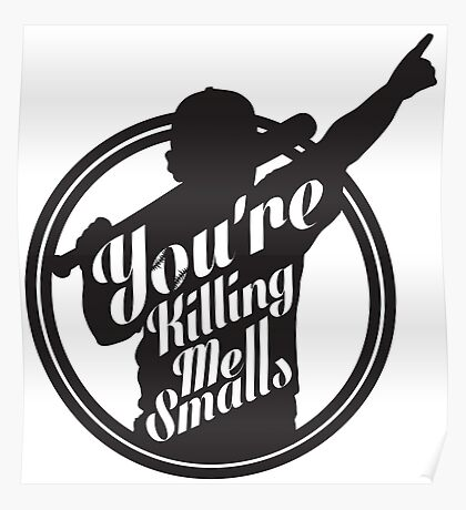 You're Killing Me Smalls Baseball Sandlot MLB Sports Poster