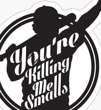 You're Killing Me Smalls Baseball Sandlot MLB Sports Sticker