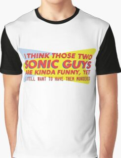 I think those two Sonic guys are kinda funny.... Graphic T-Shirt
