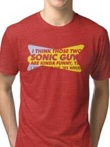 I think those two Sonic guys are kinda funny.... Tri-blend T-Shirt