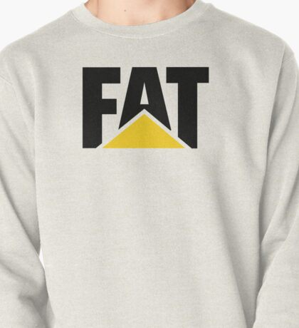 STAY FAT Pullover
