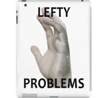 Lefty Problems iPad Case/Skin