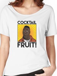 Cocktail.....FRUIT! Women's Relaxed Fit T-Shirt
