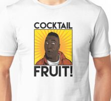 Cocktail.....FRUIT! Unisex T-Shirt