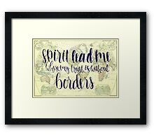 Spirit Lead Me Where My Trust Is Without Borders Framed Print