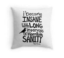 """I Became Insane..."" Quote by Edgar Allan Poe Throw Pillow"