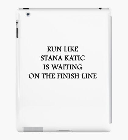 Run like Stana Katic iPad Case/Skin