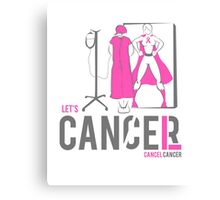 Let's Cancel Breast Cancer Canvas Print