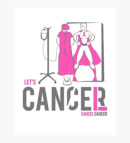 Let's Cancel Breast Cancer Photographic Print