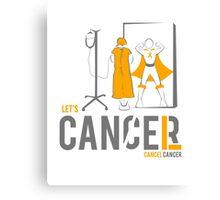 Let's Cancel Childhood Cancer Canvas Print