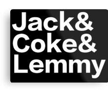Jack & Coke & Lemmy Metal Print
