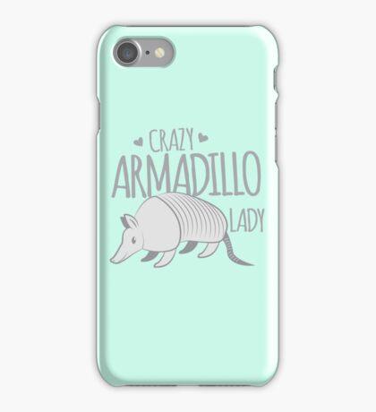 Crazy armadillo lady iPhone Case/Skin