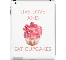 Live Love and Eat Cupcakes iPad Case/Skin