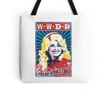 Dolly Parton. What Would Dolly Do? Nashville Country Music Tote Bag