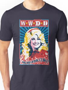 Dolly Parton. What Would Dolly Do? Nashville Country Music Unisex T-Shirt