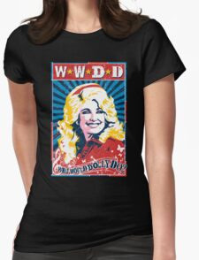Dolly Parton. What Would Dolly Do? Nashville Country Music Womens Fitted T-Shirt