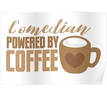 Comedian powered by COFFEE Poster