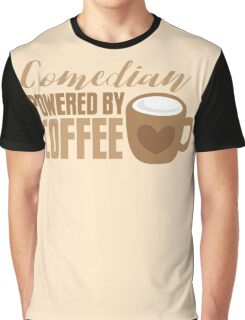 Comedian powered by COFFEE Graphic T-Shirt
