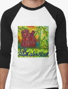 Life is All About Loving and Sharing Men's Baseball ¾ T-Shirt