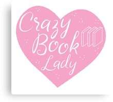 CRAZY BOOK LADY in pink heart Canvas Print