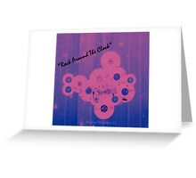 """Rock Around The Clock"" Greeting Card"
