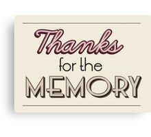 Thanks for the Memory Canvas Print
