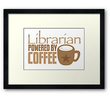 Librarian powered by Coffee Framed Print