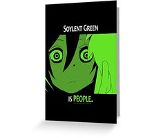Quotes and quips - Soylent green Greeting Card
