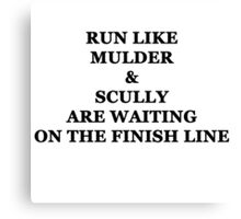 Run Like Mulder and Scully Canvas Print
