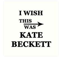 I wish this was Kate Beckett Art Print