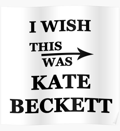 I wish this was Kate Beckett Poster