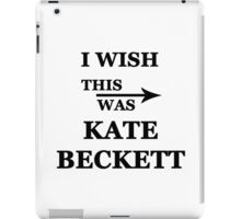 I wish this was Kate Beckett iPad Case/Skin