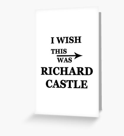 I wish this was Richard Castle Greeting Card