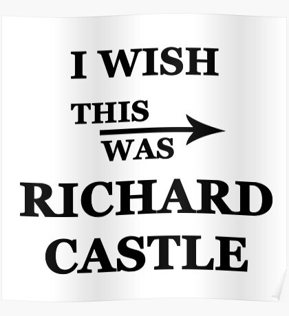 I wish this was Richard Castle Poster