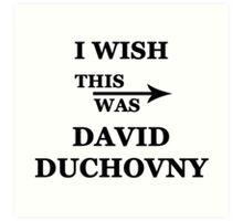I wish this was David Duchovny Art Print