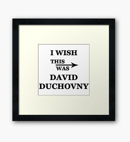I wish this was David Duchovny Framed Print
